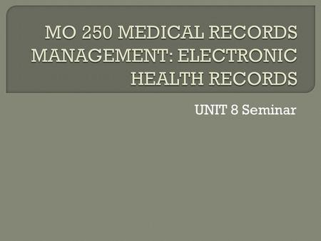 UNIT 8 Seminar.  According to Sanderson (2009), the Practice Partner is an electronic health record and practice management program for ambulatory practices.