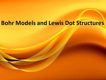 Bohr Models and Lewis Dot Structures. Atoms ** Basic unit of matter Consists of: Electrons, Protons, & Neutrons.