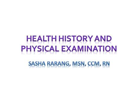 Health History and Physical Examination Obtaining a patient's health history and performing a physical examination are activities by the nurse during.