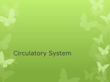 Circulatory System.  Function  Transports  Water  Oxygen  Wastes  Regulates temperature  Removes disease.