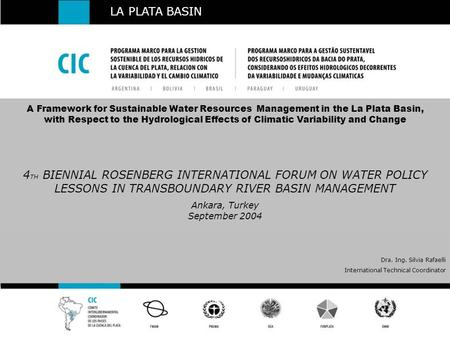 A Framework for Sustainable Water Resources Management in the La Plata Basin, with Respect to the Hydrological Effects of Climatic Variability and Change.