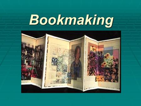 Bookmaking. How it all started…  Written works in the ancient world began with the clay tablets and stone inscriptions of Sumeria.  The Egyptians, with.