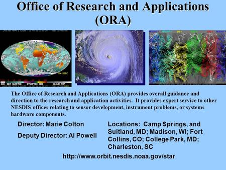 Office of Research and Applications (ORA) The Office of Research and Applications (ORA) provides overall guidance and direction to the research and application.