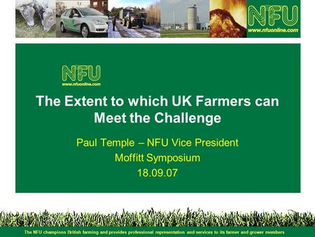 The NFU champions British farming and provides professional representation and services to its farmer and grower members The Extent to which UK Farmers.