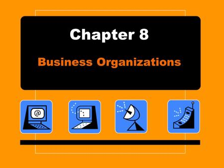 Chapter 8 Business Organizations. What is a Business Organization? A business organization is an establishment formed to carry on commercial enterprise.