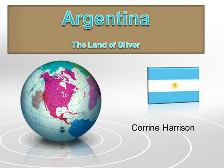 Corrine Harrison Know Before You Go Thinking about a vacation to Argentina? The following information will be beneficial.