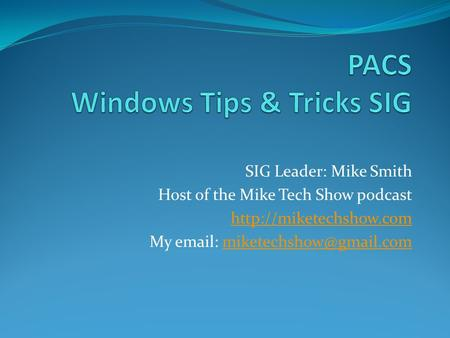 SIG Leader: Mike Smith Host of the Mike Tech Show podcast  My