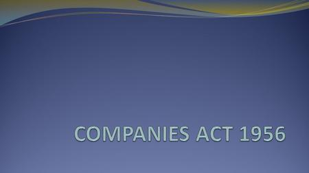 Company means- An association of persons united for a common object. A Company formed and registered under Companies Act or an existing Company.