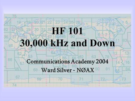 HF 101 30,000 kHz and Down Communications Academy 2004 Ward Silver - NØAX.