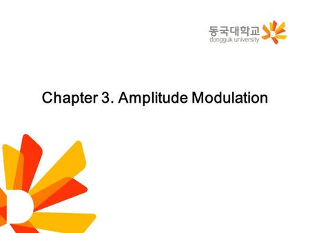 Chapter 3. Amplitude Modulation. Start with the sinusoidal modulating wave. Single-Sideband Modulation 2.