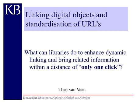 Linking electronic documents and standardisation of URL's What can libraries do to enhance dynamic linking and bring related information within a distance.