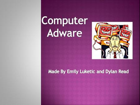 Computer adware is software that can display all different advertisements on the computer screen. Some computers can get affected at any point when people.