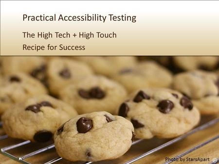 Practical Accessibility Testing The High Tech + High Touch Recipe for Success Photo by StarsApart.