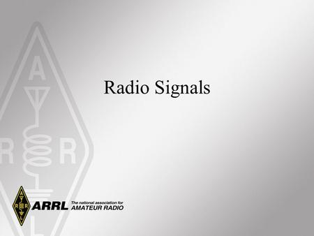 Radio Signals Modulation Defined The purpose of radio communications is to transfer information from one point to another. The information to be sent.