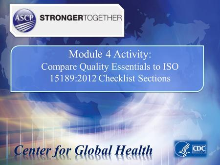 Module 4 Activity: Compare Quality Essentials to ISO 15189:2012 Checklist Sections.