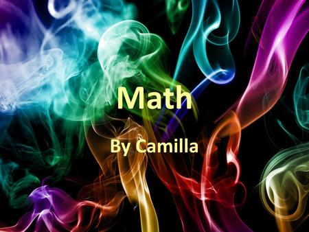 Math By Camilla. Question #1:What have you found challenging about math this year?