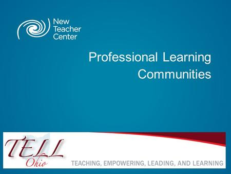Professional Learning Communities. Copyright © 2013 New Teacher Center. All Rights Reserved. Blackboard Collaborate Communication Tools 3.
