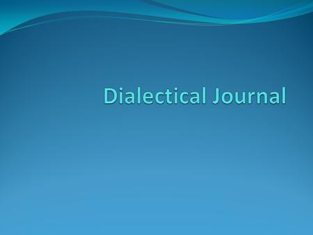 What is the purpose? A dialectical journal is another name for a double- entry journal or a reader-response journal. A dialectical journal is a journal.
