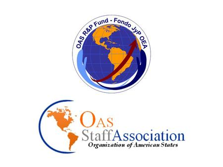 Comparison between the 401(m) Plan and the OAS Retirement and Pension Plan (RPP) OAS Staff Association and OAS Retirement and Pension Fund Daniel R. Vilariño.
