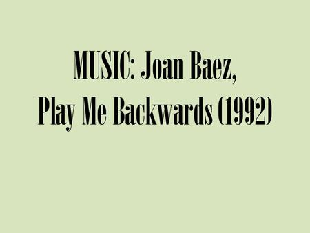 MUSIC: Joan Baez, Play Me Backwards (1992). Nightmare on 68 th Street BASIC ELEMENTS MET EASILY ACTUAL: Improvement plus use O&N: Same (if actual knowledge.