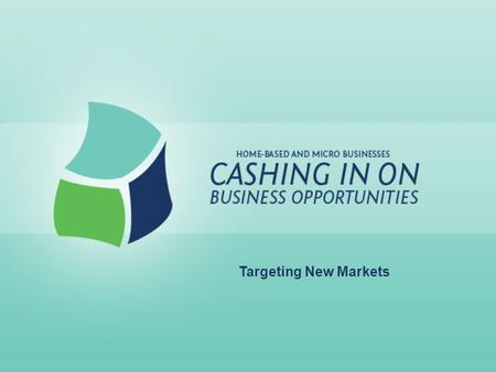 Targeting New Markets. Lesson Goals: Learn the basics of marketing and advertising Develop a systematic process of analysis Develop an effective advertising.