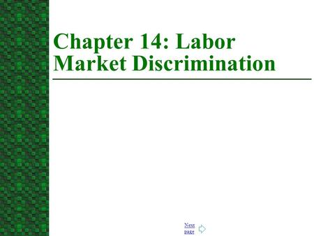 Next page Chapter 14: Labor Market Discrimination.