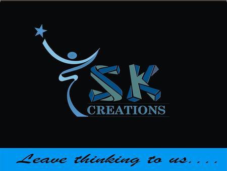 Company Profile Sk Creations offers a variety of business services to fulfill the business needs of various clients. As the name signifies we provide.