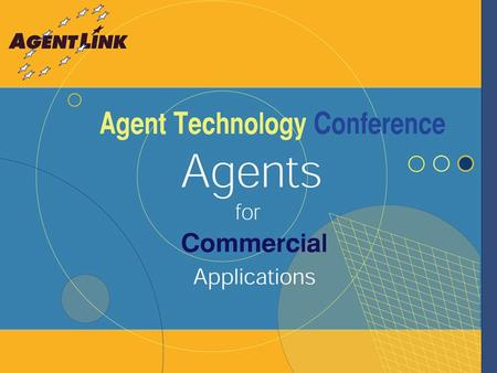 AgentLink The IST Network of Excellence for Agent-Based Computing Michael Luck AgentLink Director.