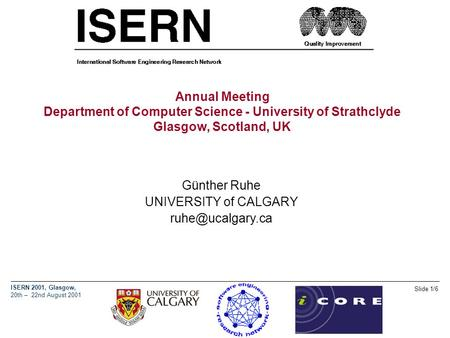 ISERN 2001, Glasgow, 20th – 22nd August 2001 Slide 1/6 Annual Meeting Department of Computer Science - University of Strathclyde Glasgow, Scotland, UK.