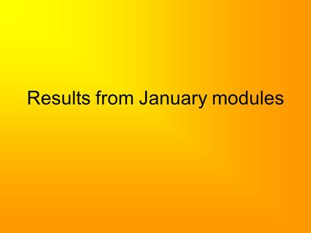Results from January modules. The format for Thursday 8 th 8.30am Year 13 collect results in 6 th form  Subject teachers available for advice 8.45am.