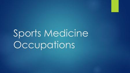 Sports Medicine Occupations. Sports Medicine Occupations:  Athletic trainer  Doctor of osteopathy  Exercise physiologist  Kinesiotherapist  Medical.