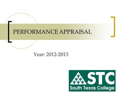 PERFORMANCE APPRAISAL Year: 2012-2013. Performance Appraisals Explained Performance Appraisal - tool used to provide the employee with  Performance feedback.