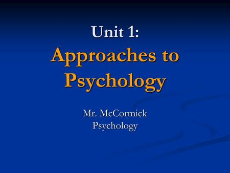 psychology unit 3 chapter 1 Unit 1, unit 2, unit 3, unit 4, unit 5, unit 6, unit 7, unit 8, unit 9, unit 10, unit 11,  unit 12 2 chapter 1 & 2  chapter 3c - evolutionary psychology (pp 94-113.
