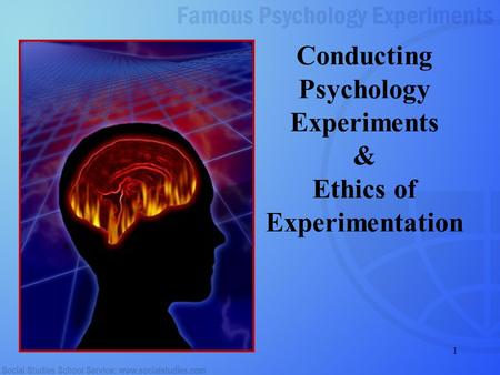 1 Conducting Psychology Experiments & Ethics of Experimentation.