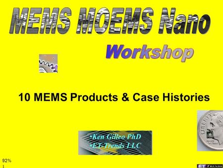 1 10 MEMS Products & Case Histories Ken Gilleo PhD ET-Trends LLC 92%