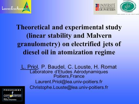 Theoretical and experimental study (linear stability and Malvern granulometry) on electrified jets of diesel oil in atomization regime L. Priol, P. Baudel,