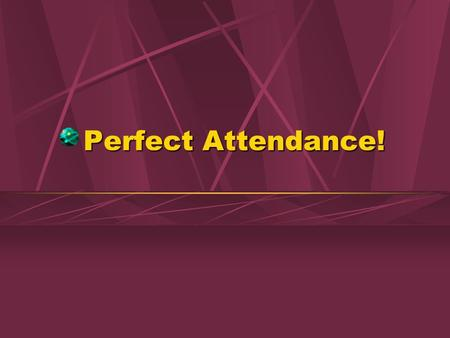 Perfect Attendance!. 2 Satan to Any church of Christ He Is Present At Every Worship Service! Perfect Attendance Award.