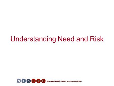 Understanding Need and Risk. GIRFEC History and Background –Numerous policies relating to Multi-Agency working Principles –Co-ordinated Support for Families.