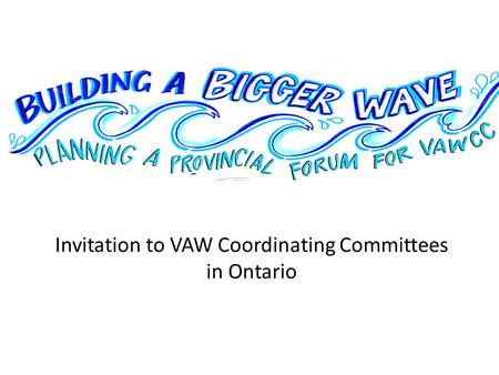 Invitation to VAW Coordinating Committees in Ontario.
