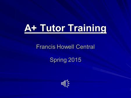 A+ Tutor Training Francis Howell Central Spring 2015.