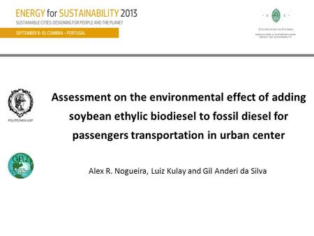 Assessment on the environmental effect of adding soybean ethylic biodiesel to fossil diesel for passengers transportation in urban center Alex R. Nogueira,