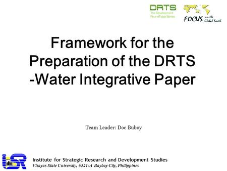 Institute for Strategic Research and Development Studies Visayas State University, 6521-A Baybay City, Philippines Framework for the Preparation of the.