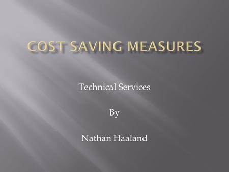 Technical Services By Nathan Haaland.  Increase in Construction Costs  Asphalt  $350 to $735 per ton  Labor  3.6% increase  Inflation  13% increase.