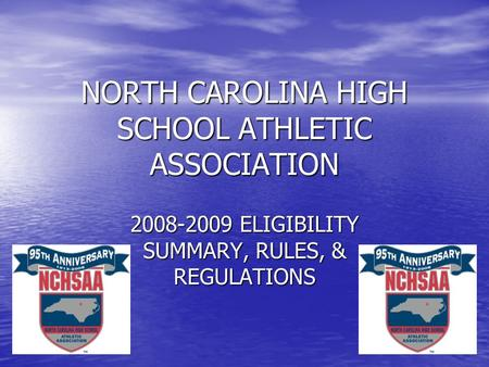 NORTH CAROLINA HIGH SCHOOL ATHLETIC ASSOCIATION 2008-2009 ELIGIBILITY SUMMARY, RULES, & REGULATIONS.