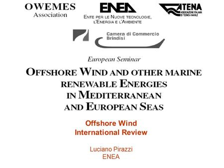 Offshore Wind International Review Luciano Pirazzi ENEA.