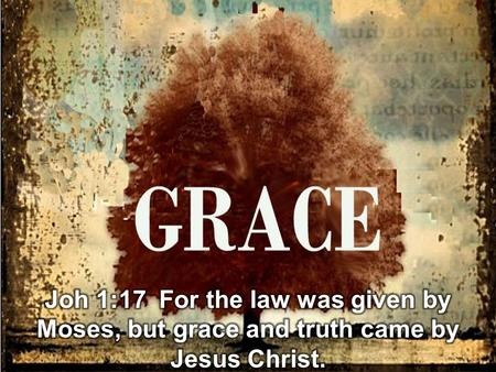 works, holiness, fear of God, repentance GRACE BALANCING GRACE.