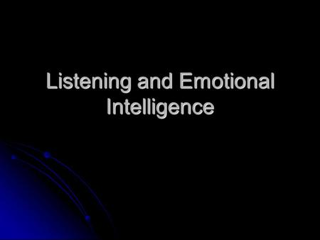 Listening and Emotional Intelligence. It is moments of great disappointment that you find out who you really are. It is moments of great disappointment.