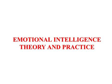 EMOTIONAL INTELLIGENCE THEORY AND PRACTICE HOW TO DEVELOP A PROACTIVE APPROACH TO LEARNING: EMOTIONAL INTELLIGENCE AND ITS IMPACT ON ENGLISH LANGUAGE.
