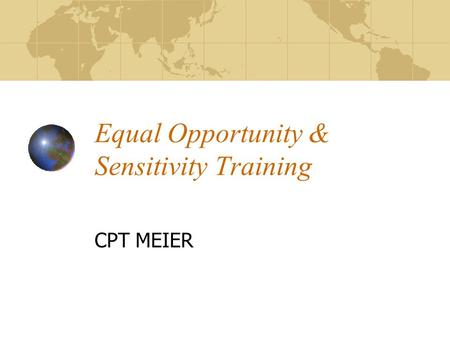 Equal Opportunity & Sensitivity Training CPT MEIER.