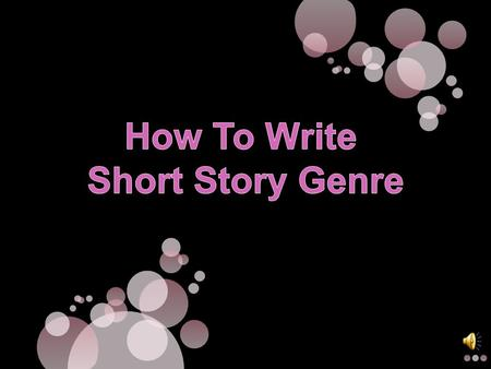 Length- The length for this genre depends on the author's preference. The topic of the story impacts how long it will be. A story that has a lot of.
